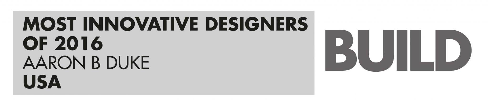 Most Innovative Designers of 2016 - AARONBDUKE
